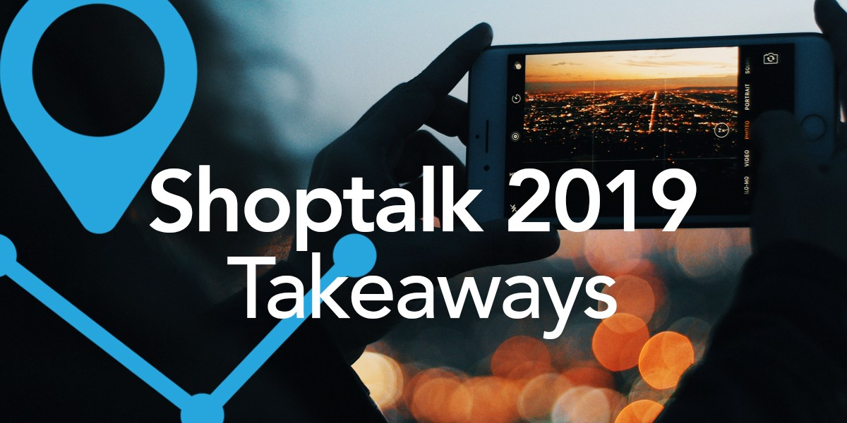 shoptalk take aways
