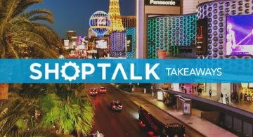 shoptalk takeaways