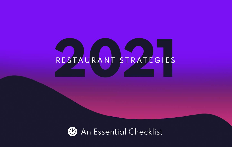 2021 Restaurant Strategies: An Essential Checklist - Featured Image